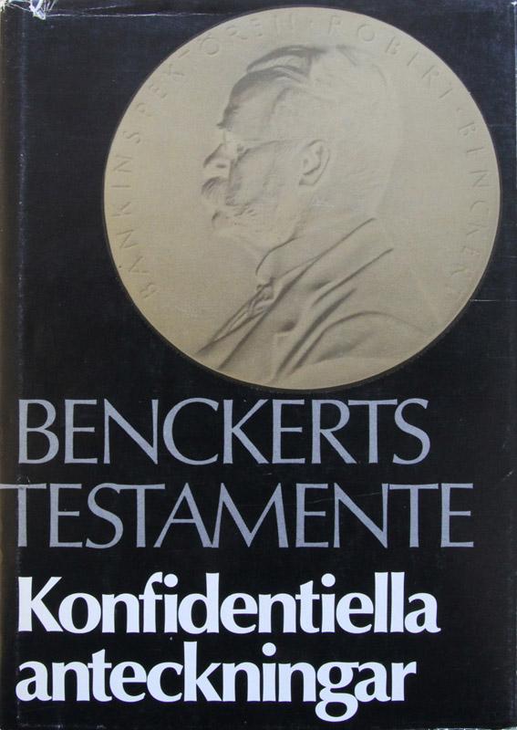 Benckerts testamente. Konfidentiella anteckningar angående bankinspektionens verksamhet