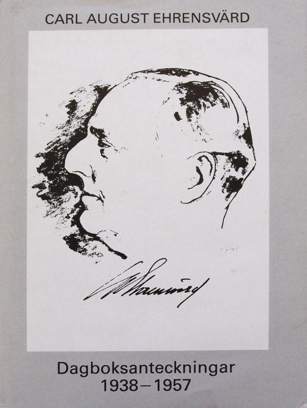 Carl August Ehrensvärd, Dagboksanteckningar 1938—1957