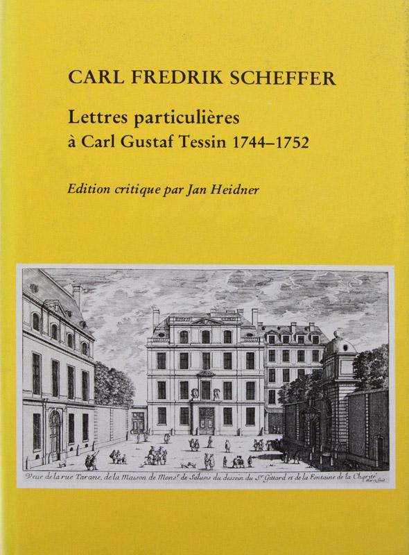 Carl Fredrik Scheffer, Lettres particulières à Carl Gustaf Tessin 1744—1752