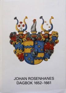 Johan Rosenhanes dagbok 1652—1661. Utgiven genom Arne Jansson. Stockholm 1995. ISBN 91-85104-21-3
