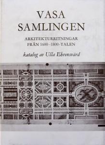 Katalog över Vasasamlingen. Utgiven genom Ulla Ehrensvärd. Stockholm 1984. ISBN 91-85104-11-6