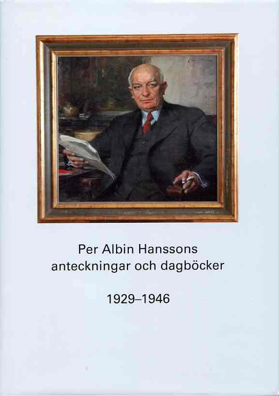Per Albin Hanssons anteckningar och dagböcker 1929–1946